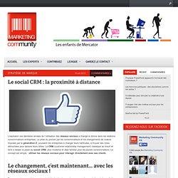 Le social CRM : la proximité à distance