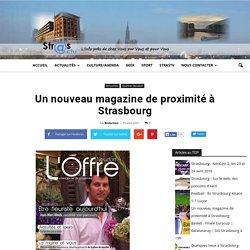 Un nouveau magazine de proximité à Strasbourg - Strasbourg - StrasActu