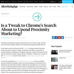 Will a Tweak to Chrome's Search Upend Proximity Marketing?