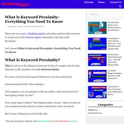 What Is Keyword Proximity- Everything You Need To Know - Hunter Blogger- Blogging, Affliate Marketing, SEO Tips