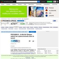 PROXIMUS : 6 494 641 Belges aident les cybercriminels sans le savoir