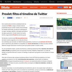 Proxlet: filtra el timeline de Twitter