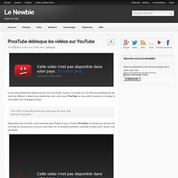 ProxTube débloque les vidéos sur YouTube