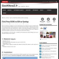 [Tuto] Proxy SOCKS via SSH sur Synology