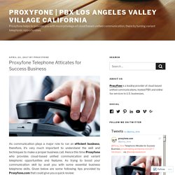 Proxyfone Telephone Atticates for Success Business – ProxyFone