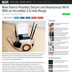 ProxyHam can transmit a Wi-Fi signal up to 2.5 miles away