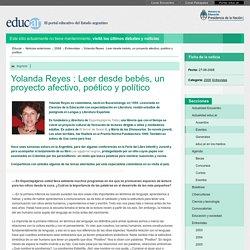 Yolanda Reyes : Leer desde bebés, un proyecto afectivo, poético y político
