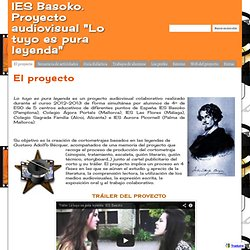 "IES Basoko. Proyecto audiovisual ""Lo tuyo es pura leyenda"""