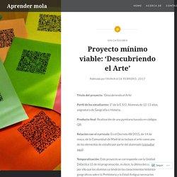 Proyecto mínimo viable: 'Descubriendo el Arte' – Aprender mola