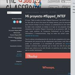 'Mi proyecto #flipped_INTEF' Por Rodrigo González Hoyos.