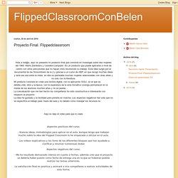 Proyecto Final. Flippedclassroom. Por Belén Cela.