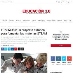 ERASMUS+: un proyecto europeo para fomentar las materias STEAM