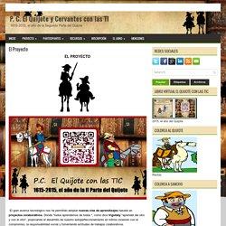 El Proyecto ~ P. C. El Quijote y Cervantes con las TIC