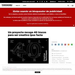Un proyecto recoge 40 trucos para ser creativo ipso facto