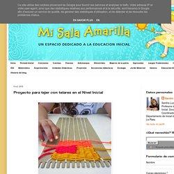 Proyecto para tejer con telares en el Nivel Inicial