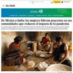 De México a India: las mujeres lideran proyectos en sus comunidades que reducen el impacto de la pandemia