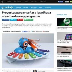 Proyectos para enseñar a los niños a crear hardware