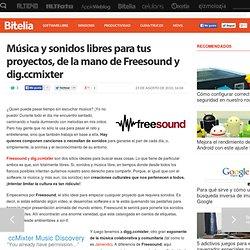Música y sonidos libres para tus proyectos, de la mano de Freesound y dig.ccmixter