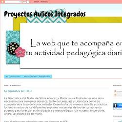 Proyectos Áulicos Integrados: La Gramática del Texto