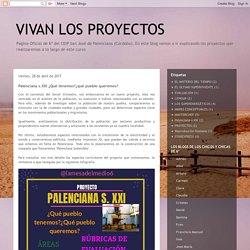 VIVAN LOS PROYECTOS: Palenciana s.XXI ¿Qué tenemos?¿qué pueblo queremos?