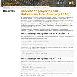 Servidor de proyectos con Subversion, Trac, Apache (y LDAP) « Soldat's log