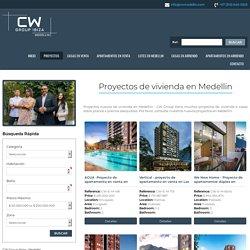 Proyectos de vivienda en Medellin - CW Group Medellin
