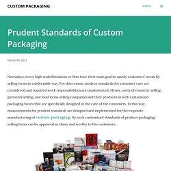 Prudent Standards of Custom Packaging