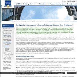 Autorité de contrôle prudentiel et de résolution: La régulation des nouveaux intervenants du marché des services de paiement