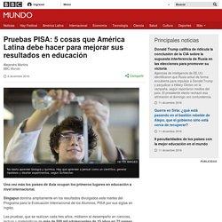 Pruebas PISA: 5 cosas que América Latina debe hacer para mejorar sus resultados en educación - BBC Mundo