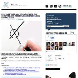 Prüfungsfrage: Was ist eine Website, eine Homepage, eine Webseite, eine Microsite, eine Landing Page? | xeit