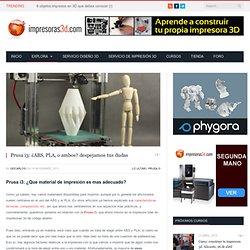 Prusa i3: ¿ABS, PLA, o ambos? despejamos tus dudas - Impresoras 3D