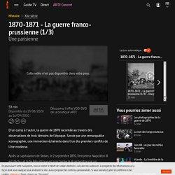 1870-1871 - La guerre franco-prussienne (1/3) - Une parisienne - Regarder le documentaire complet