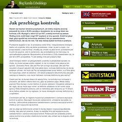 Jak przebiega kontrola-Blog Kamila Cebulskiego
