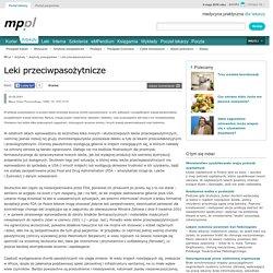 Leki przeciwpasożytnicze - Artykuły przeglądowe - Artykuły - Medycyna Praktyczna