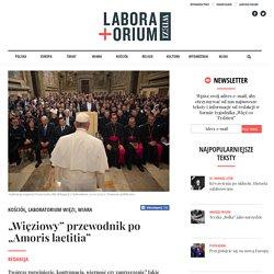 """""""Więziowy"""" przewodnik po """"Amoris laetitia"""" – Laboratorium WIĘZI"""