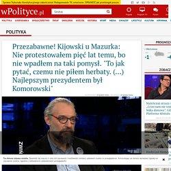 """Przezabawne! Kijowski u Mazurka: Nie protestowałem pięć lat temu, bo nie wpadłem na taki pomysł. """"To jak pytać, czemu nie piłem herbaty. (...) Najlepszym prezydentem był Komorowski"""""""
