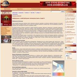 Świat Druku - poligrafia (DTP, prepress - przygotowalnia, druk, postpress - introligatornia) - Addytywne a subtraktywne mieszanie barw. Część I