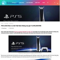PS5 chính thức ra mắt Việt Nam tháng sau giá 14,490,000VNĐ
