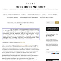 Pseudoarchaeology at the Capitol – Bones, Stones, and Books