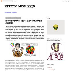 EFECTO MCGUFFIN: PSEUDOCIENCIA EN LA ESCUELA (3). LAS INTELIGENCIAS MÚLTIPLES