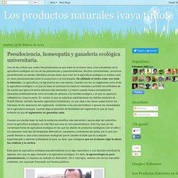 Pseudociencia, homeopatía y ganadería ecológica universitaria.