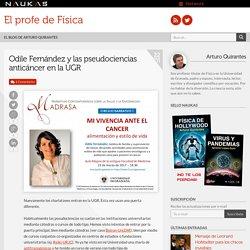 Odile Fernández y las pseudociencias anticáncer en la UGR