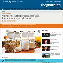 Why people fall for pseudoscience (and how academics can fight back)