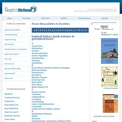 junk science and pseudoscience - topical index