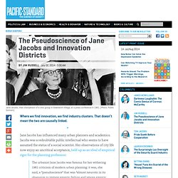 The Pseudoscience of Jane Jacobs and Innovation Districts