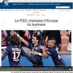 Le PSG, champion d'Europe du business