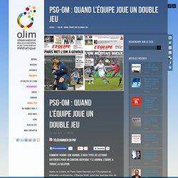 PSG-OM : Quand L'Équipe joue un double jeu