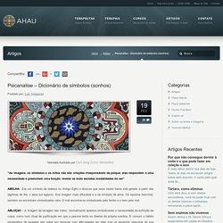 Psicanalise - Dicionário de símbolos (sonhos) « Instituto Ahau :AHAU: Instituto Ahau – Terapeutas Especializados