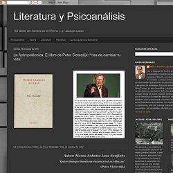 """Literatura y Psicoanálisis: La Antropotécnica. El libro de Peter Sloterdijk: """"Has de cambiar tu vida"""""""