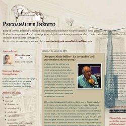 Psicoanálisis Inédito: Jacques-Alain Miller - La invención del partenaire (16/06/2005)